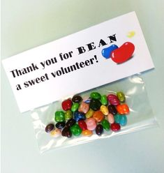 Thank you for BEAN a sweet volunteer. - Thank you for BEAN a sweet volunteer. Volunteer Appreciation Gifts, Appreciation Message, Volunteer Gifts, Volunteer Ideas, Candy Gifts, Gag Gifts, Thank You Gifts, Homemade Gifts, Teacher Gifts