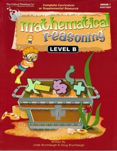 Mathematical Reasoning Level B Math Assessment, Math Problems, Math Skills, Critical Thinking, First Grade, Problem Solving, Mathematics, Your Child, Curriculum
