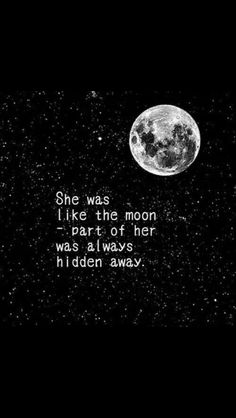 she was like the moon – a part of her was always hidden - Moon Love Quotes, Quotes Dream, Motivacional Quotes, Night Quotes, Poetry Quotes, True Quotes, Words Quotes, Best Quotes, Sayings