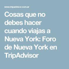 Cosas que no debes hacer cuando viajas a Nueva York: Foro de Nueva York en TripAdvisor