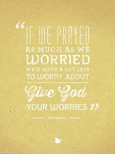If we prayed as much as we worried quotes faith pray