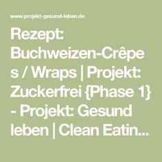 Rezept: Buchweizen-Crêpes / Wraps | Projekt: Zuckerfrei {Phase 1} - Projekt: Gesund leben | Clean Eating, Fitness & Entspannung
