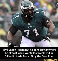 I love Jason Peters But he cant play anymore he almost killed Wentz last week. Put in Dillard in trade For a LG by the Deadline. - I love Jason Peters But he cant play anymore he almost killed Wentz last week. Put in Dillard in trade For a LG by the Deadline.  – popular memes on the site iFunny.co #fridaythe13th #movies #nfl #eagles #love #jason #peters #but #cant #play #anymore #almost #wentz #last #put #dillard #trade #for #lg #deadline #meme Friday The 13th Memes, Funny Friday, Friday Humor, Funny Sports Memes, Sports Humor, Popular Memes, Eagles, Fun Facts, Nfl
