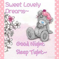 Good Night Wishes, Good Night Sweet Dreams, Good Night Quotes, Good Morning Good Night, Hello Quotes, Good Night Sleep Tight, Bear Graphic, Night Messages, Bear Pictures