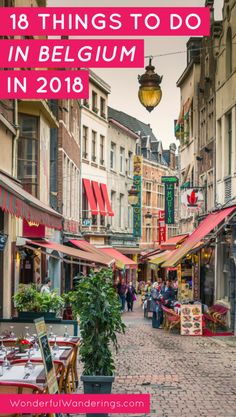 Looking for things to do and amazing places to visit in Belgium in 2018? Click for 18 tips that go beyond just Brussels, Bruges and Antwerp!  #Belgium #Antwerp #Bruges #Ghent #Brussels #Mechelen