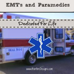 EMT and Paramedics Dedicated For Life To Saving Others