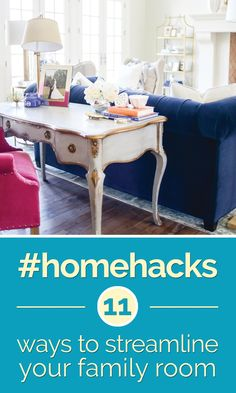 Home hacks - 11 ways to streamline your family room!