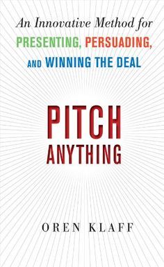Pitch Anything: An Innovative Method for Presenting, Persuading, and Winning the Deal by Oren Klaff http://www.amazon.com/dp/B004H4XL7E/ref=cm_sw_r_pi_dp_e-xjwb1HRV3F8