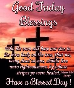 Good Friday Blessings 1 Peter 2:24