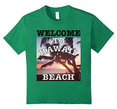 Amazon.com: Welcome to Hawaii Shirt for Men, Women and Kids: Clothing