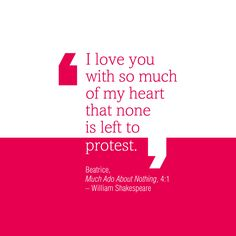 A Shakespeare quote for Valentine's Day, from Much Ado About Nothing.