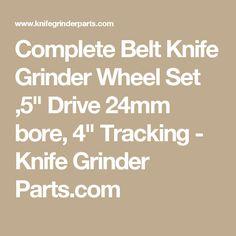 """Complete Belt Knife Grinder Wheel Set ,5"""" Drive 24mm bore, 4"""" Tracking - Knife Grinder Parts.com"""