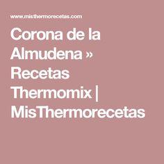 Corona de la Almudena » Recetas Thermomix | MisThermorecetas