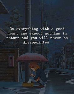 Positive Quotes : Do everything with a good heart. - Hall Of Quotes Quotes Thoughts, Attitude Quotes, True Quotes, Book Quotes, Words Quotes, Motivational Quotes, Inspirational Quotes, Sayings, Wisdom Quotes