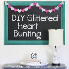 The Shabby Creek Cottage | Decorating | Craft Ideas | DIY: DIY glittered heart bunting#more