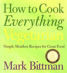 How to Cook Everything Vegetarian: Simple Meatless Recipes for Great Food by Mark Bittman http://www.amazon.com/dp/0764524836/ref=cm_sw_r_pi_dp_1t0lvb01B5MDM