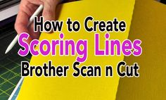 Brother Scan n Cut: Creating Score Lines Using the Path Tool - Canvas Tu...