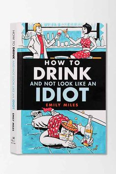 How To Drink And Not Look Like An Idiot By Emily Miles  - Urban Outfitters