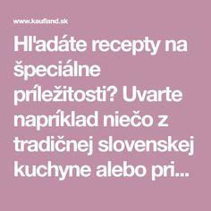 Hľadáte recepty na špeciálne príležitosti? Uvarte napríklad niečo z tradičnej slovenskej kuchyne alebo pripravte špeciality na grile. Smoothie, Smoothies