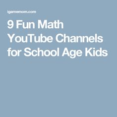 9 Fun Math YouTube Channels for School Age Kids