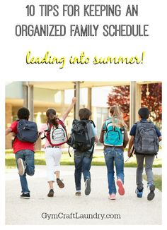 Advice for moms on keeping an organized family schedule through the end of the school year leading into summer!