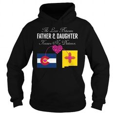 This matching father and daughter shirt will be a great gift for you or your friend: The Love Between Father and Daughter Knows No Distance - Colorado New Mexico Tee Shirts T-Shirts