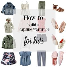How-to build a capsule wardrobe for kids.