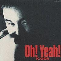 小田和正「Oh!Yeah!」 | FHCL-1002 | 4988027001896 | Shopping | Billboard JAPAN
