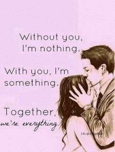 Together we're everything.  <3