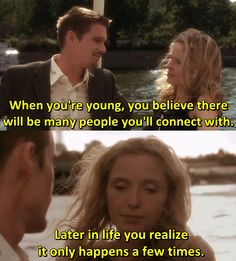 When you're young, you believe there will be many people you'll connect with. Later in life you realize.