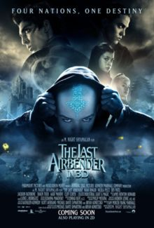 The Last Airbender. Very nice visuals, fun to see the beloved cartoon in live-action. Still terrible.