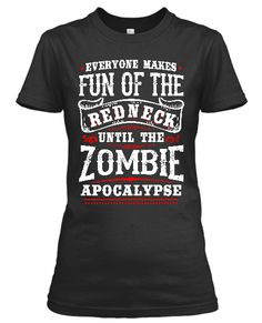 http://www.babygirltshirts.com/collections/tshirts-ladies-styling/products/everyone-makes-fun-of-the-redneck-ladies-styling