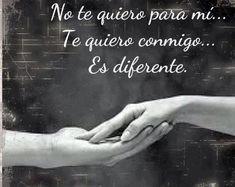 No te quiero para mi... Te quiero conmigo... Es diferente. #Citas #Frases #Candidman