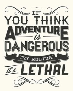 This adrenaline junky needs lots of adventure to keep away from the lethal stuff! :P