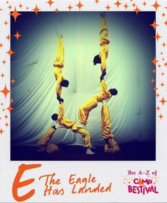 E is for The Eagle Has Landed! The Black Eagles Circus is a troupe of mindblowingly talented acrobats originally from Tanzania. Set to lively African music, their impressive show progresses through a series of powerful and graceful acrobatic and dance routines. This high impact, joyful show will have Camp Bestival families gasping in amazement! www.campbestival.net/line-up/2013-line-up/black-eagles-circus/