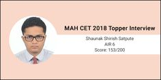 MAH CET 2018 Topper interview - Planning and practice are the two aspects of MAH CET preparation, says AIR-6 Shaunak S Satpute