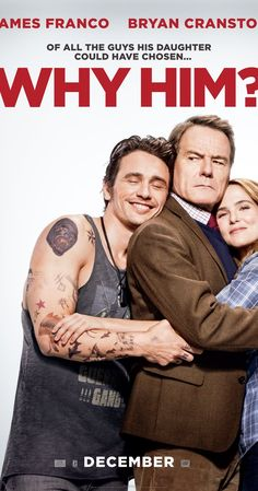 WHY HIM? – Rated R – 1 hr 55 min Starring James Franco, Bryan Cranston, Zoey Deutch, Megan Mullally, Griffin Gluck and Cedric the Entertainer As we meet over-protective daddy Ned Flemming (Br… Funny Movies, Comedy Movies, Hd Movies, Movies To Watch, Movies Online, 2016 Movies, Movies Free, Funny Comedy, Nice Movies