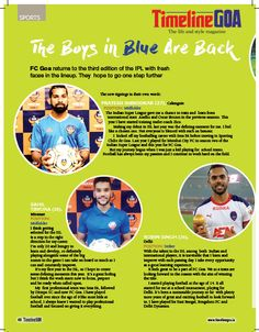 Back the Blues!!! Learn more about our favourite Gaurs. Read the full article in Timeline Goa Magazine Vol 2 Issue 7… Now on stands….To Subscribe Call: 8888848098 or Visit www.timelinegoa.in. #FCGoa #ForcaGoa #TimelineGoa #Goa #GoaTimeline #Magazine #LifestyleMagazine #GoaMagazine #Volume2 #Issue7 #OnStandsNow #AvailabeOnFlipkart #AvailableOnAmazon #AvailabeOnEbay #AvailableOnMagzter #AvailabeOnInfibeam #AvailableOnRockstand.in #MagazineAdvertising #GoanMagazine #GoaTimeline #Timeline #Adver
