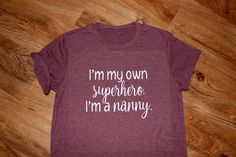 Nanny Gifts, A Nanny, Ny Life, My Superhero, Christmas Gifts For Mom, Teacher Gifts, Etsy, T Shirts For Women, Funny
