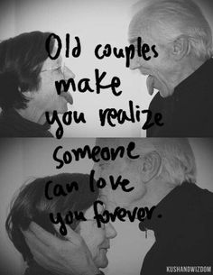 Old couples make you realize someone can love you forever. In good times and bad. Til death do us part. Great Quotes, Quotes To Live By, Me Quotes, Inspirational Quotes, Qoutes, Young Love Quotes, Joker Quotes, Quotable Quotes, Funny Quotes