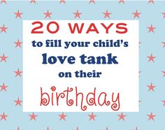 Creative and interesting ways to make your child or loved one feel special on their birthday.