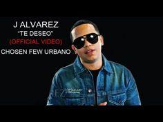 J ALVAREZ - TE DESEO (OFFICIAL VIDEO) CHOSEN FEW URBANO @BOYWONDERCF :