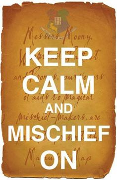 Keep Calm and Mischief On (Marauder's Map) Hp Book, Keep Calm Quotes, Harry Potter Love, Mischief Managed, Hogwarts, Geek Stuff, Wisdom, Writing, Words