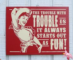 Hey, I found this really awesome Etsy listing at http://www.etsy.com/listing/107593393/cowgirl-retro-hand-screened-wood-sign