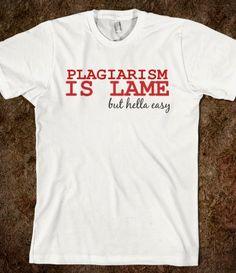 Plagiarism is Lame Tee