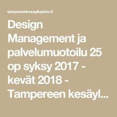 Design Management ja palvelumuotoilu 25 op syksy 2017 - kevät 2018 - Tampereen kesäyliopisto