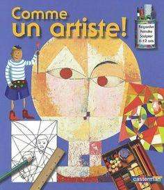 Comme un artiste : Regarder, Dessiner, Peindre, Sculpter - Sue Lacey - Très très bien !
