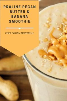 Start your day of right with our praline pecan butter and banana smoothie. It's is full of protein and nutrients with a luxuriously creamy texture and tasty praline pecan flavor. Butter Recipe, Nut Butter, Pecan Pralines, Unsweetened Cocoa, Coconut Cream, Dessert Table, Montreal, Smoothie, Protein