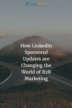 How LinkedIn Sponsored Updates are Changing the World of B2B Marketing