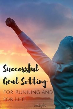 Successful Goal Setting: how do you establish the right goals to encourage success but also to achieve your objectives in races and in life? Running Coaches Corner Link Up @Suzlyfe http://suzlyfe.com/successful-goal-setting-first-marathon-life/